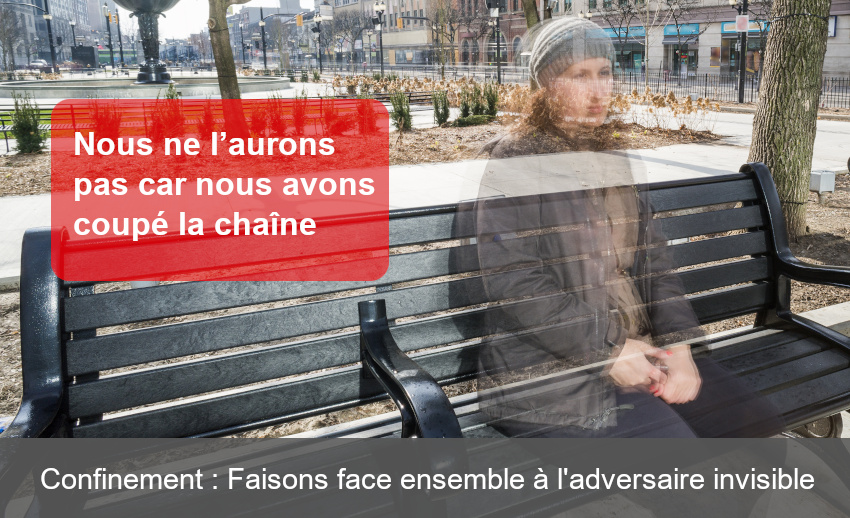 Confinement : Faisons face ensemble à l'adversaire invisible